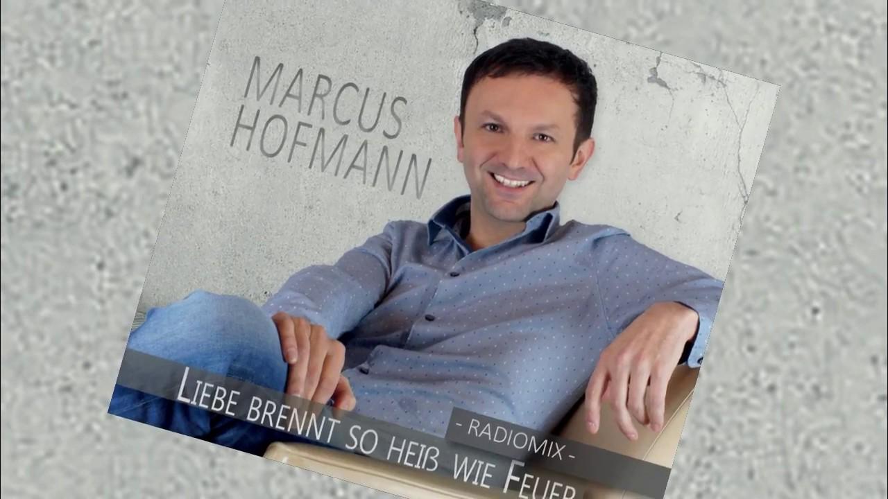 Marcus Hofmann - Liebe brennt so heiß wie Feuer - YouTube