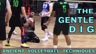 The Gentle Dig | Ancient Volleyball Techniques #25