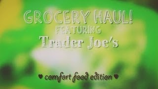 Trader Joe's Grocery Haul ✽ Comfort Food Edition