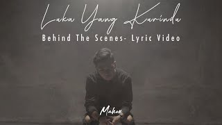 "Mahen - ""Luka Yang Kurindu"" Official Lyric Video [Behind The Scenes]"