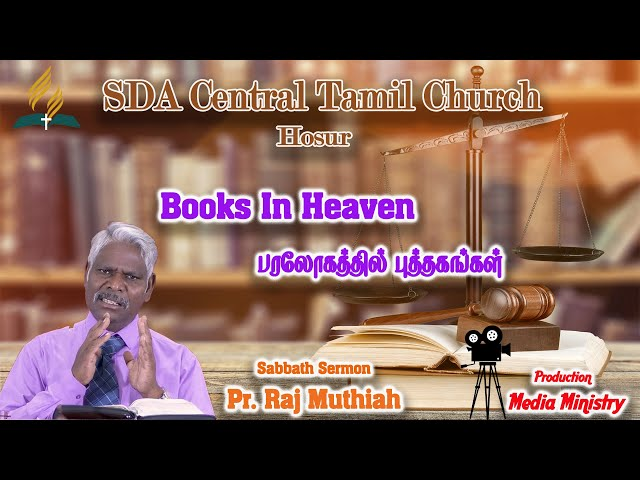 Books In Heaven   Pr. Raj Muthiah   Sabbath Sermon   SDA Central Tamil Church Hosur