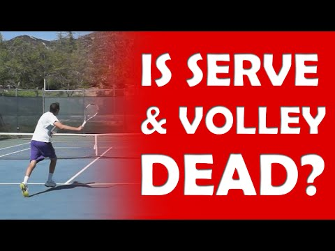 Is Serve & Volley Dead? | DEAD OR ALIVE