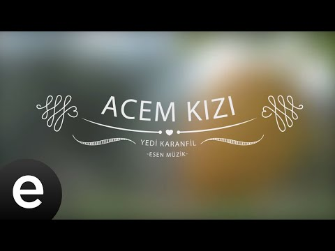 Acem Kızı - Yedi Karanfil (Seven Cloves) - Official Audio