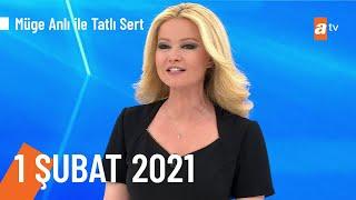 Müge Anlı ile Tatlı Sert 1 Şubat 2021 | Pazartesi