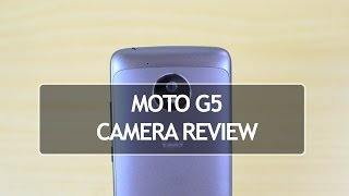 Moto G5 Camera Review with Camera Samples
