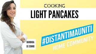 #DistantiMaUniti I Pancakes light