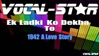 Download Ek Ladki Ko Dekha To - 1942 A Love Story (Karaoke Version) with Lyrics HD Vocal-Star Karaoke
