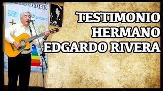 Testimonio del Hermano Edgardo Rivera - Chile - HD