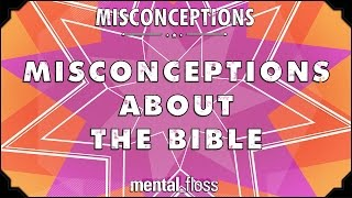 Misconceptions about the Bible - mental_floss on YouTube (Ep. 20)