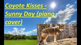 coyote kisses sunny day piano version