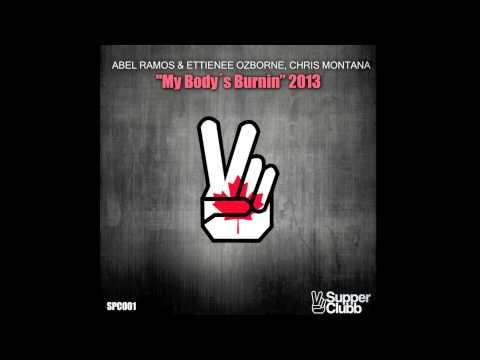 Abel Ramos, Etienne Ozborne & Chris Montana - My Body's Burnin 2013