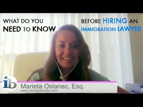 What do you need to know before hiring an immigration lawyer?