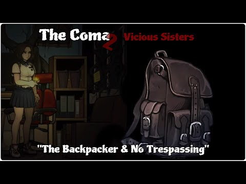 """THE COMA 2: Vicious Sisters """"The Backpacker & No Trespassing"""" 