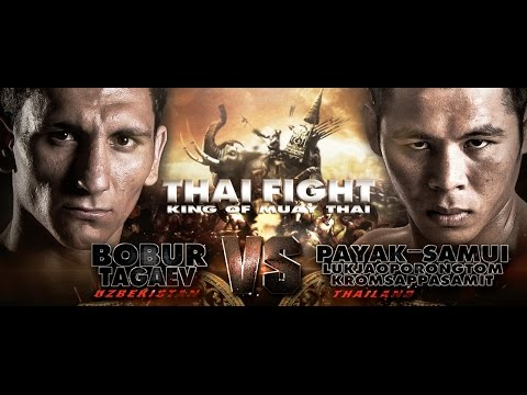 THAI FIGHT 2016  FINAL ROUND 2016 Dec 24 Bobur (Uzberkistan) VS Payak-Samui (Thailand)