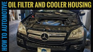 How to Reseal the Oil Filter Housing and Oil Cooler on a 2006-2012 Mercedes GL450