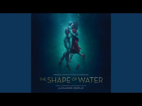 "The Shape Of Water (From ""The Shape Of Water"" Soundtrack)"
