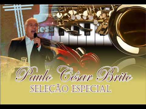 Paulo César Brito - Seleção Especial