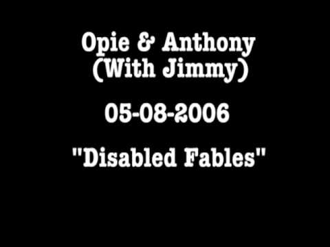 Opie & Anthony: Disabled Fables (5/8/06)