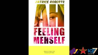 Soca 2015 - Patrice Roberts- Ah Feeling Mehself [Flair Skirt Riddim]