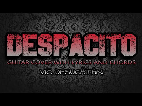 Despacito (Tagalog Version) - Vic Desucatan (Guitar Cover With Lyrics & Chords)