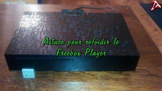 Astuce pour refroidir le Freebox Player