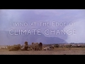 Capture de la vidéo Living At The Edge Of Climate Change: Official Documentary