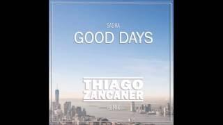 Sasha - Good days (Thiago Zancaner Remix) Free Download