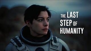 INTERSTELLAR 「TRIBUTE」THE LAST STEP OF HUMANITY