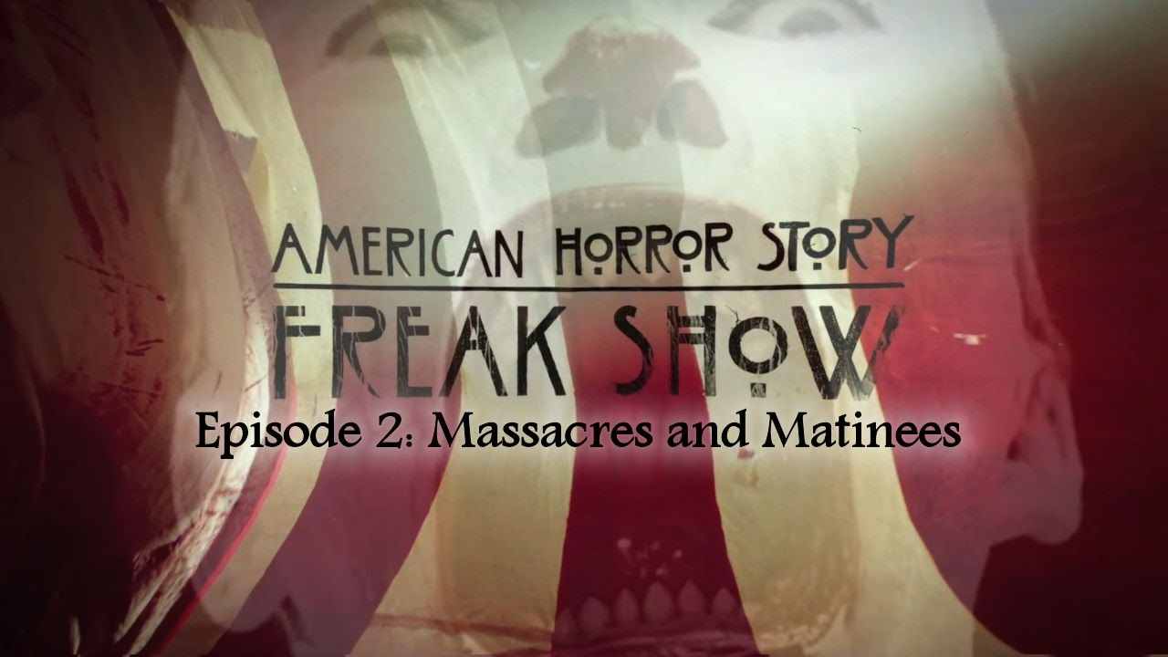 """Download American Horror Story - S4 E2 """"Massacres and Matinees"""" Podcast"""