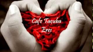 Eres por Cafe Tacuba (letra)