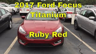 2017 Ford Focus Titanium Sedan - Ruby Red - Walk Around and Look Inside