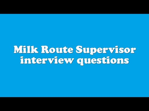 Milk Route Supervisor interview questions