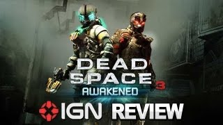 IGN Reviews - Dead Space 3 Awakened Video Review