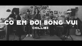 Có Em Đời Bỗng Vui - Chillies (Official Video)