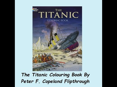 The Titanic colouring book by Peter f. Copeland flip through