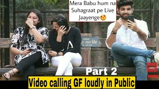 VIDEO CALLING MY GIRLFRIEND PART 2 | Pranks in India 2018