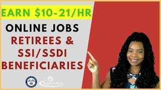 💻Online Jobs for Retired Seniors & SSI/SSDI Beneficiaries | Online, Remote Work-At-Home Jobs 2019