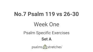 No.7 Psalm 119 vs 26-30 Week 1 Set A