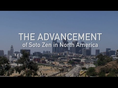 The Advancement of Soto Zen in North America - Soto Zen Buddhism in North America -
