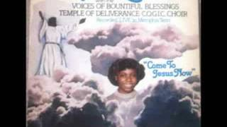"""COME TO JESUS NOW"" Myrna Summers with the Voices Of Bountiful Blessings Temple Of Deliverance"