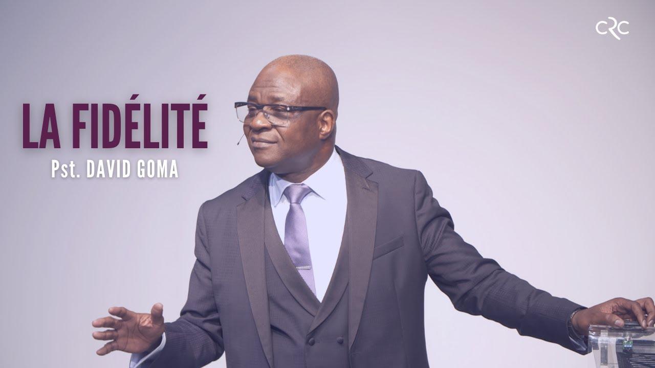 La fidélité | Pst. David Goma [17 octobre 2021]