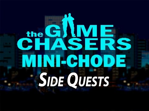 The Game Chasers Mini-Chode: Side Quests
