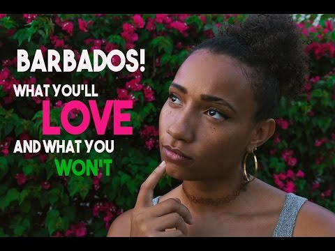 Barbados: What YOU will LOVE and what you won't!