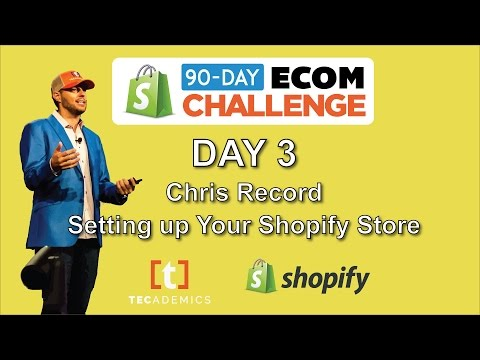 Day 3 - Setting up Your Shopify Store