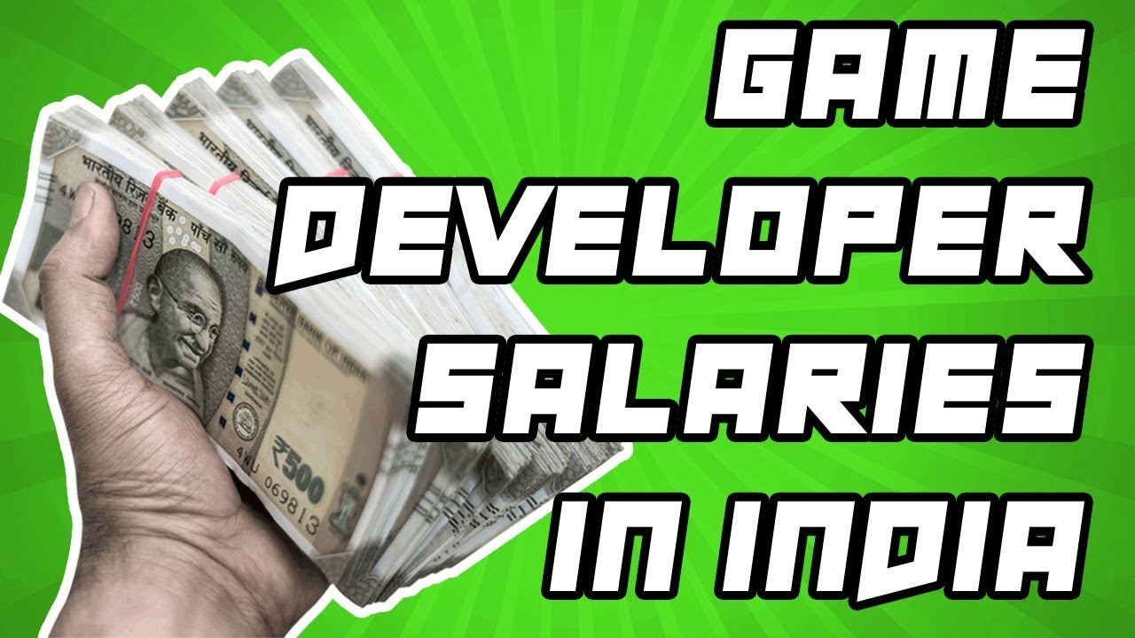 How Much Salary Do Game Developers Get In India Kitna