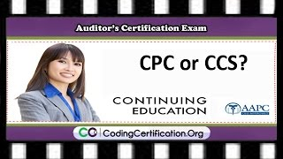 Medical Coding Advice — CPC or CCS?   AAPC's Auditor Certification Exam
