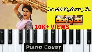 Yentha Sakkagunnave - Piano Cover 🔥🔥 | Instrumental | Rangasthalam | Ram Charan | Samantha