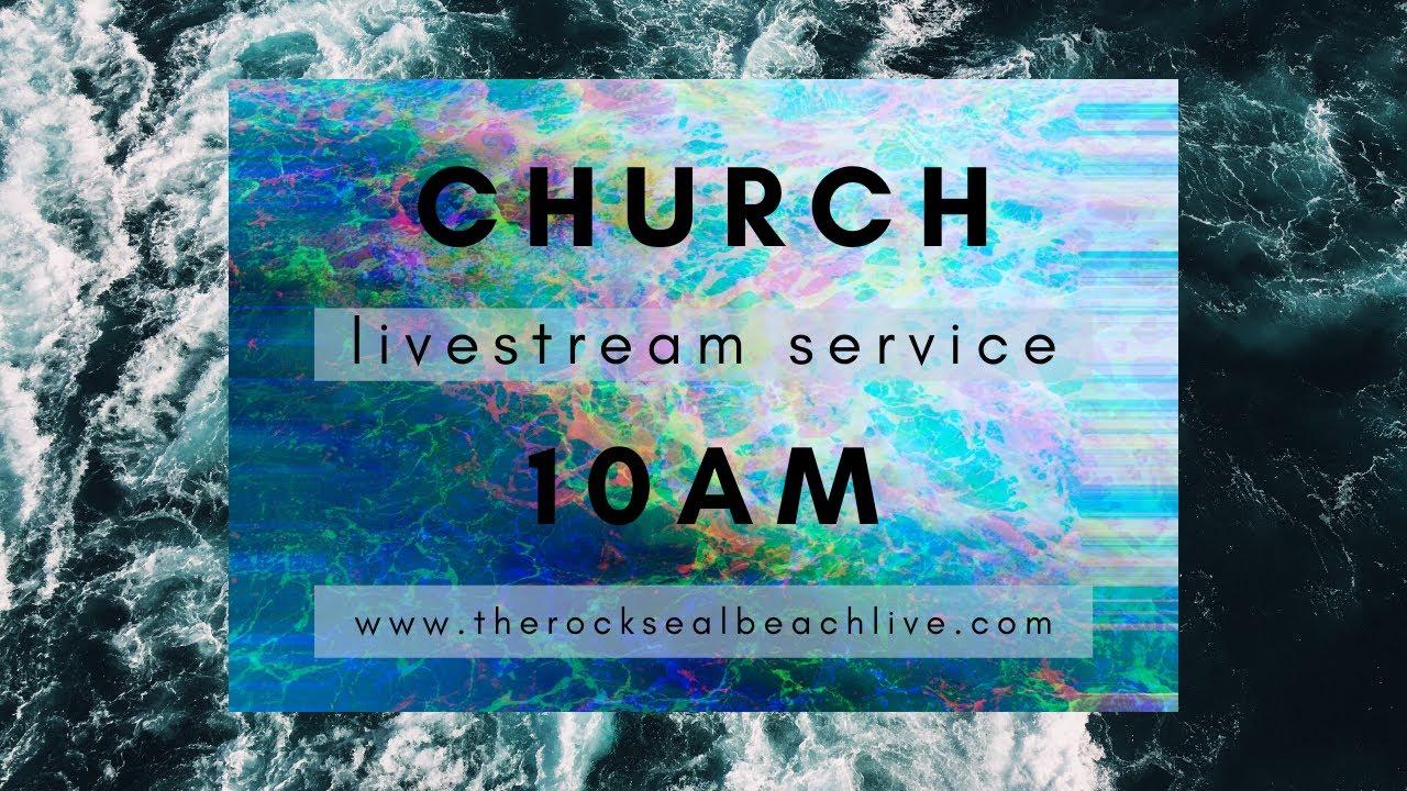The Rock Seal Beach 10am Service (Live)