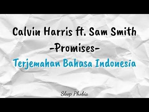 Calvin Harris & Sam Smith - Promises •Lyrics/Lirik (Terjemahan Indonesia)