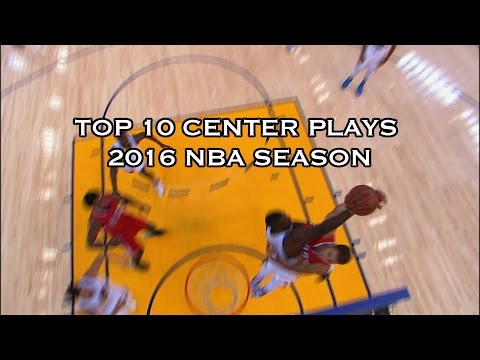 Top 10 Plays of the 2015-2016 Season: Centers